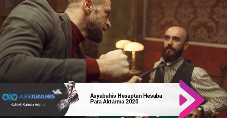 Asyabahis Hesaptan Hesaba Para Aktarma 2020